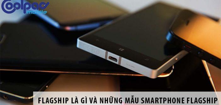 Flagship là gì và những mẫu smartphone flagship hiện nay