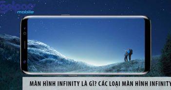 Màn hình Infinity là gì? Các loại màn hình infinity