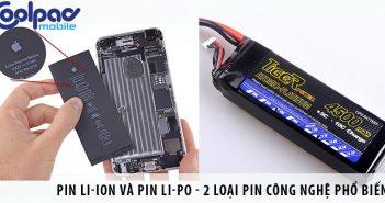 Pin Li-Ion và pin Li-po - 2 loại pin công nghệ phổ biến nhất