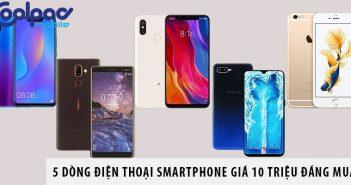 Top 5 dòng điện thoại tầm giá 10 triệu đáng mua nhất 2019