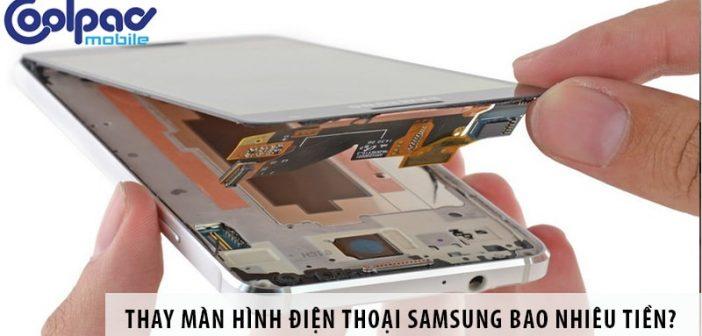 Thay màn hình điện thoại Samsung bao nhiêu tiền?
