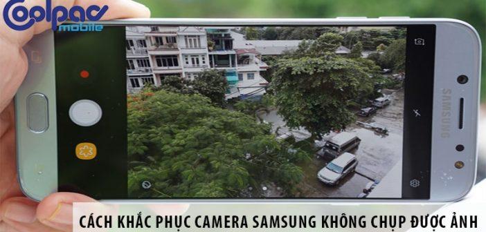 Cách khắc phục camera Samsung không chụp được ảnh