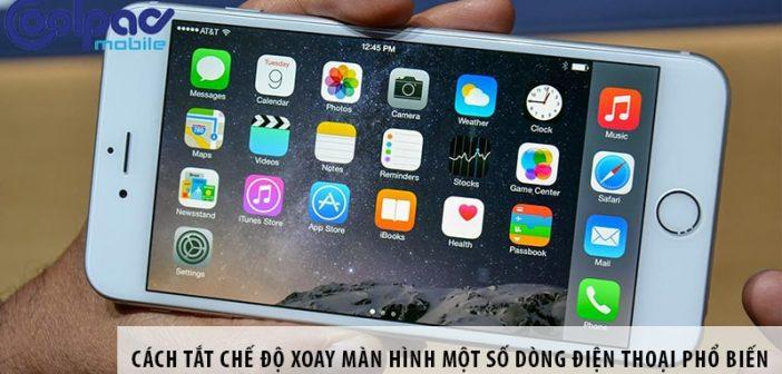 Cách tắt chế độ xoay màn hình một số dòng điện thoại phổ biến