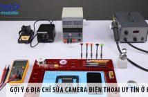 Gợi ý 6 địa chỉ sửa camera điện thoại uy tín ở Hà Nội
