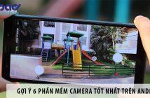 Gợi ý 6 phần mềm camera tốt nhất trên Android