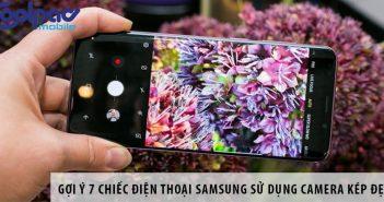 Gợi ý 7 chiếc điện thoại Samsung sử dụng camera kép đẹp