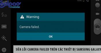 Sửa lỗi camera failed trên các thiết bị Samsung Galaxy