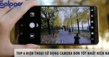 Top 6 điện thoại sử dụng camera đơn tốt nhất hiện nay