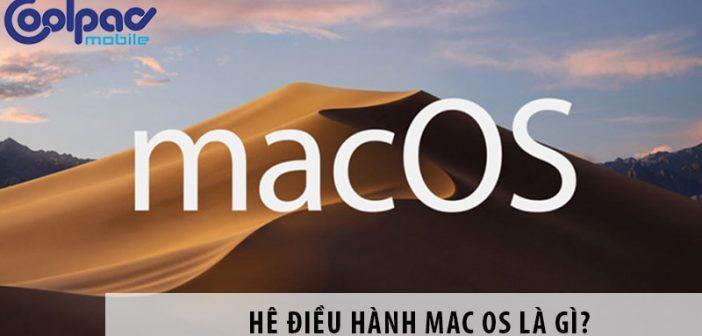 Hệ điều hành Mac OS là gì?