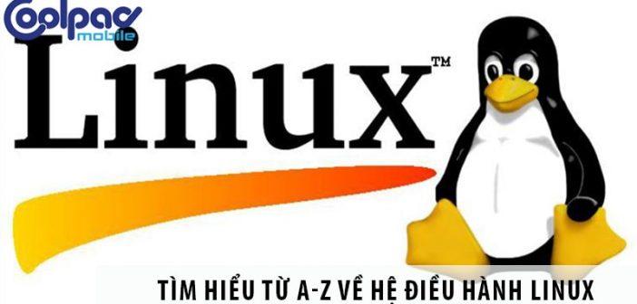 Tìm hiểu từ A-Z về hệ điều hành Linux