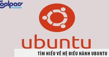 Tìm hiểu về hệ điều hành Ubuntu