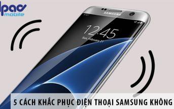 5 cách khắc phục điện thoại Samsung không rung
