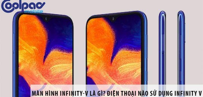 Màn hình Infinity-V là gì?Các loại điện thoại có màn Infinity-V