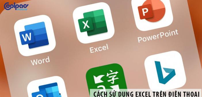 Hướng dẫn cách sử dụng excel trên điện thoại đơn giản