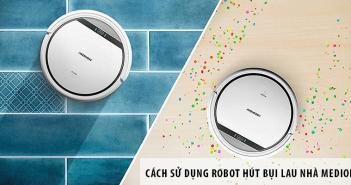 Toàn tập hướng dẫn sử dụng robot hút bụi lau nhà Medion